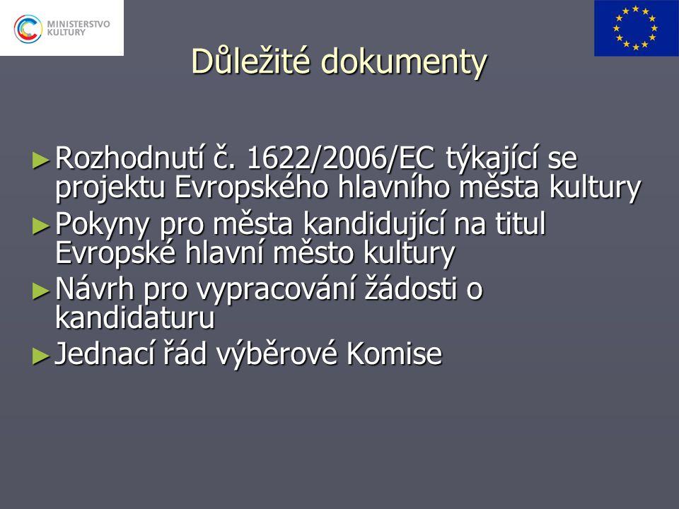 Důležité dokumenty Rozhodnutí č. 1622/2006/EC týkající se projektu Evropského hlavního města kultury.