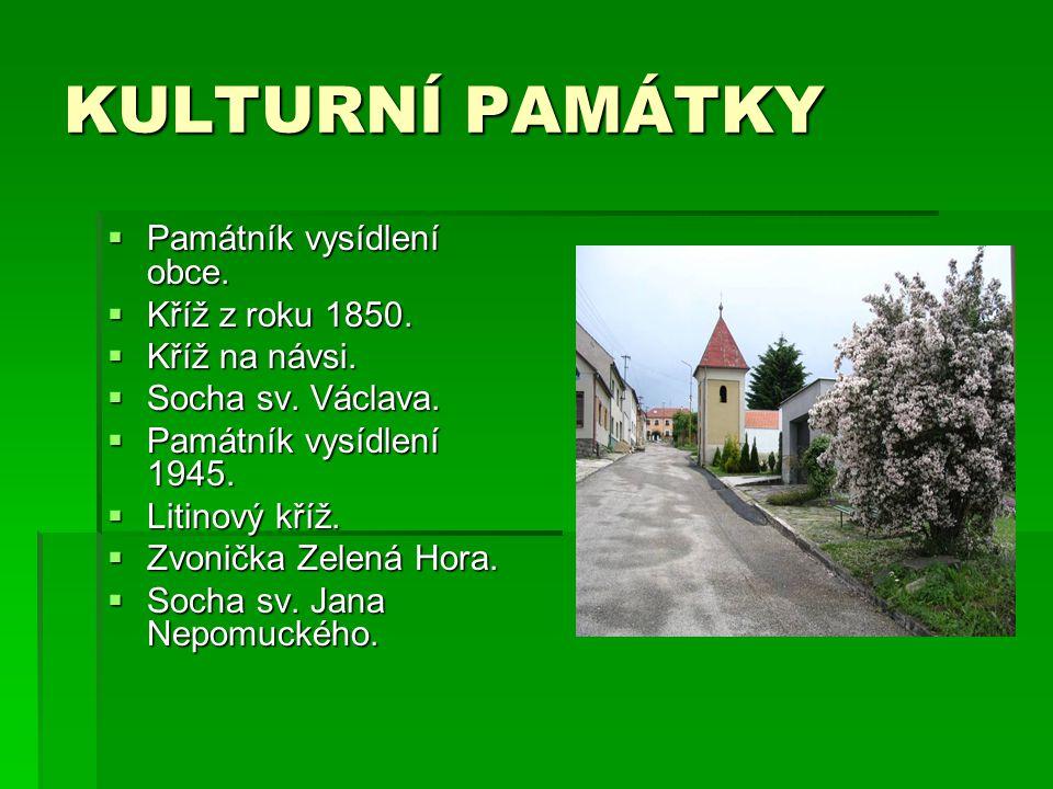 KULTURNÍ PAMÁTKY Památník vysídlení obce. Kříž z roku 1850.