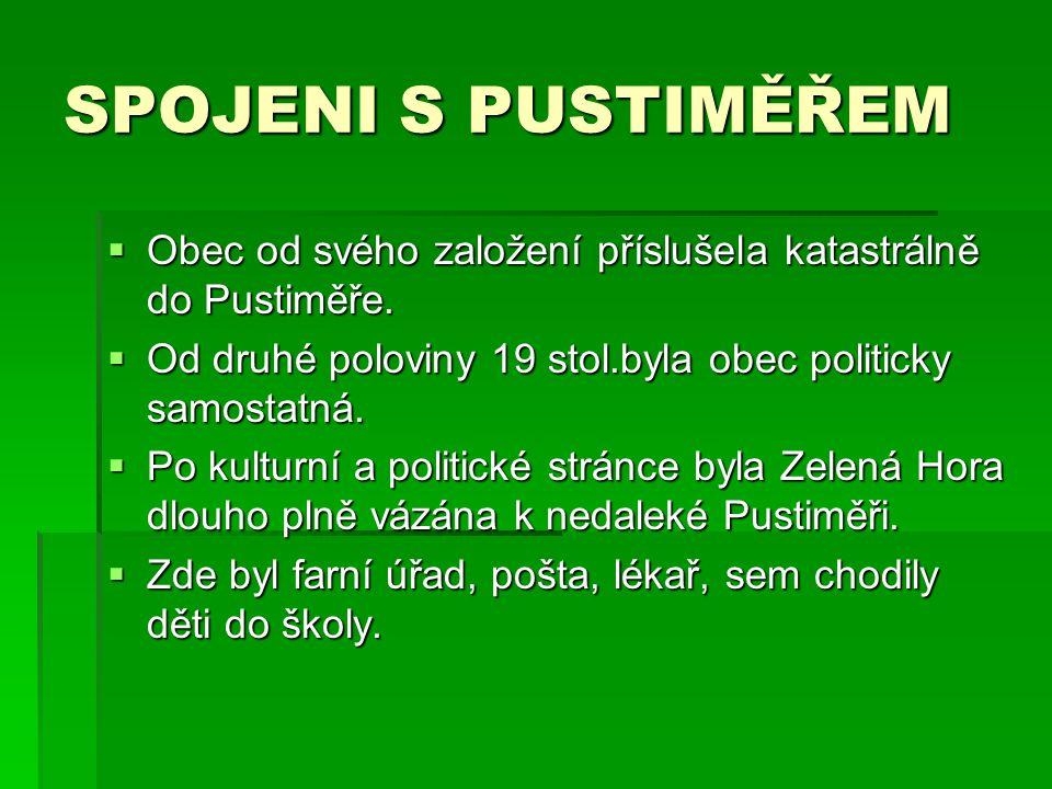 SPOJENI S PUSTIMĚŘEM Obec od svého založení příslušela katastrálně do Pustiměře. Od druhé poloviny 19 stol.byla obec politicky samostatná.