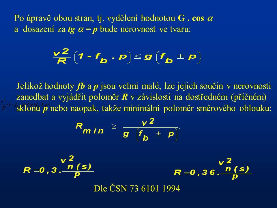 Po úpravě obou stran, tj. vydělení hodnotou G . cos 