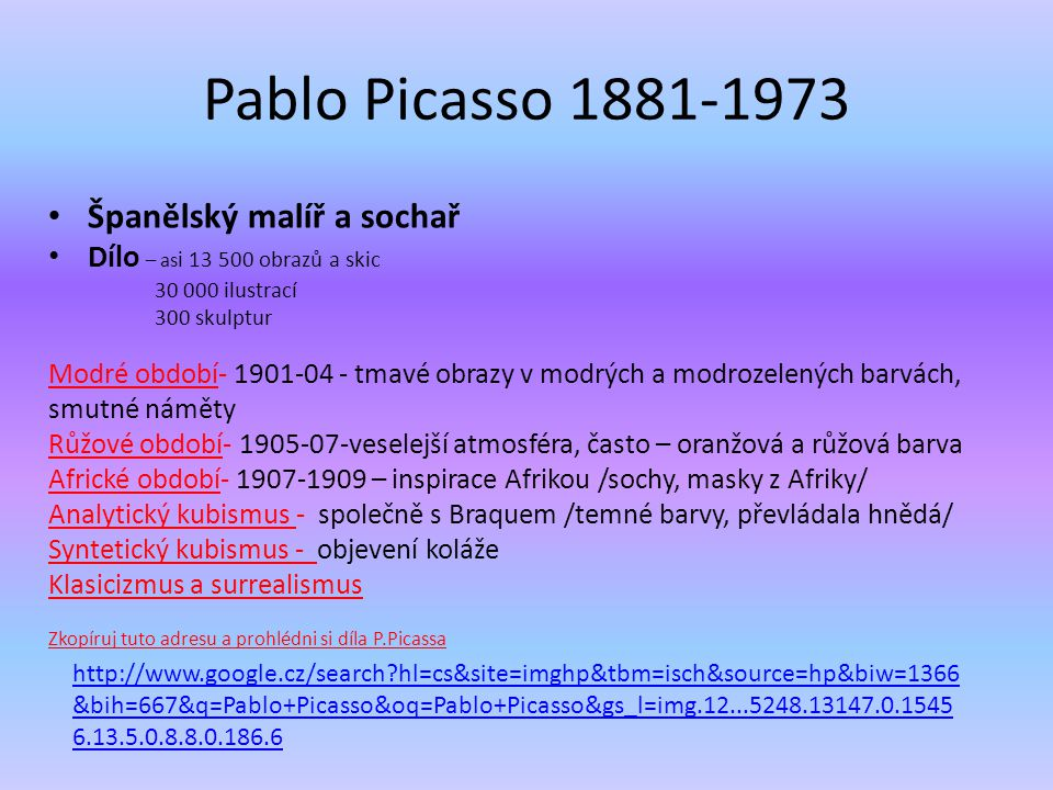 Pablo Picasso 1881-1973 Španělský malíř a sochař