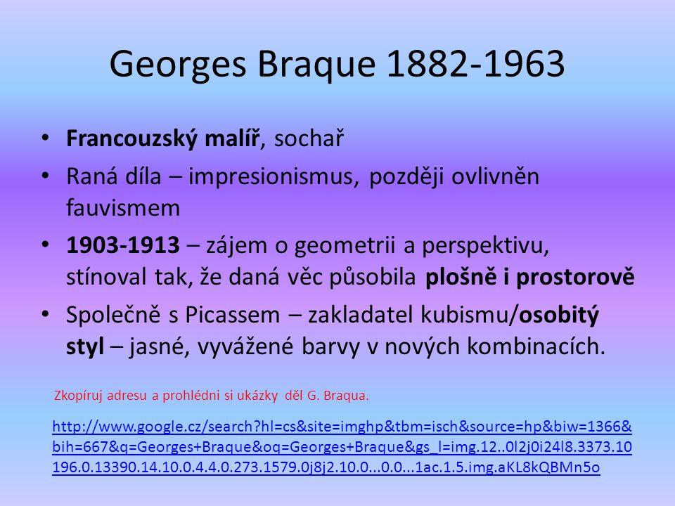 Georges Braque 1882-1963 Francouzský malíř, sochař