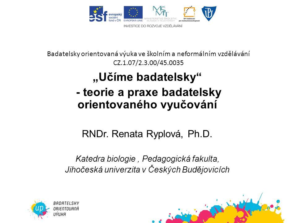 - teorie a praxe badatelsky orientovaného vyučování