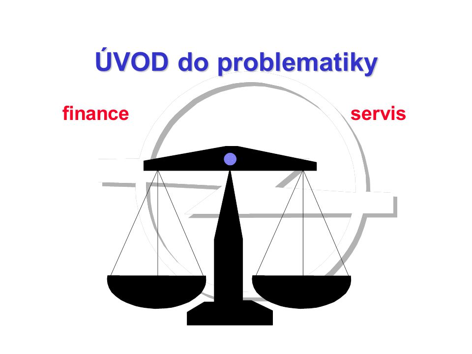 ÚVOD do problematiky finance servis