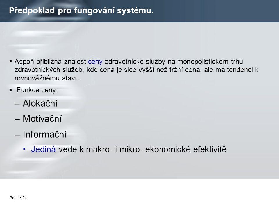Předpoklad pro fungování systému.