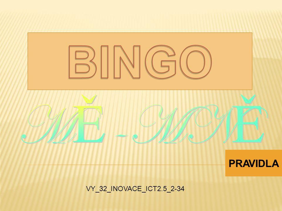 BINGO MĚ-MNĚ PRAVIDLA VY_32_INOVACE_ICT2.5_2-34