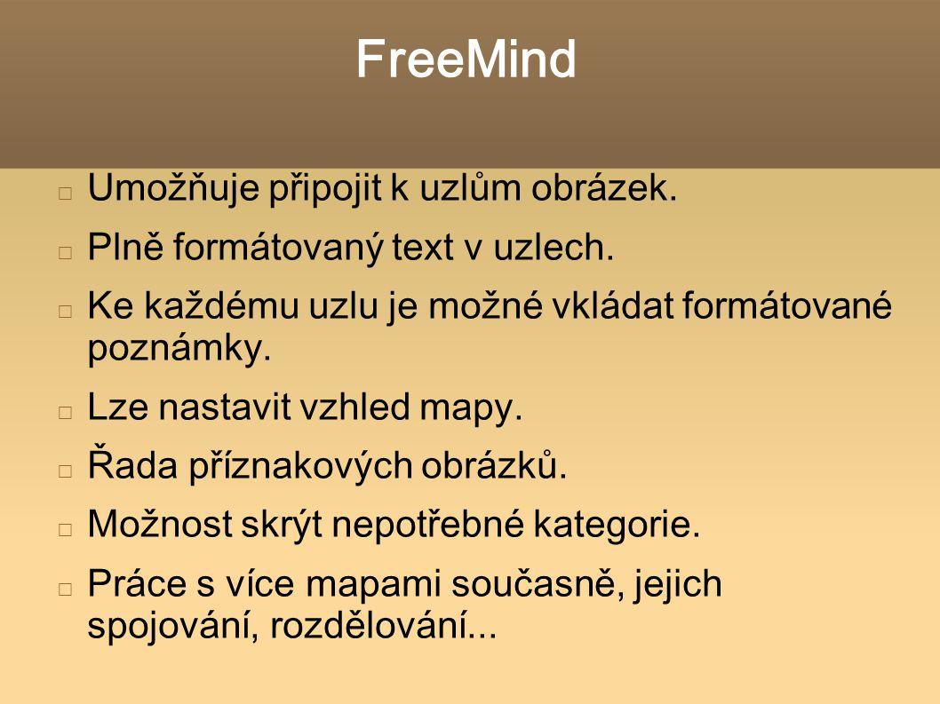 FreeMind Umožňuje připojit k uzlům obrázek.