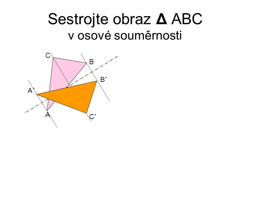Sestrojte obraz Δ ABC v osové souměrnosti