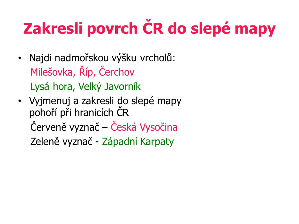 Zakresli povrch ČR do slepé mapy