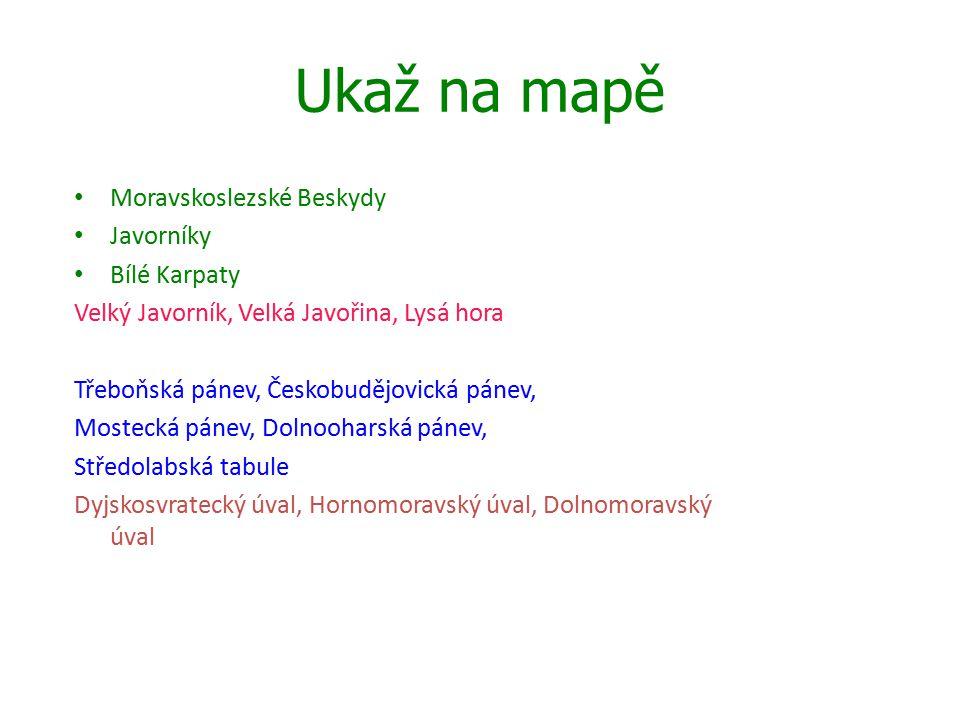 Ukaž na mapě Moravskoslezské Beskydy Javorníky Bílé Karpaty