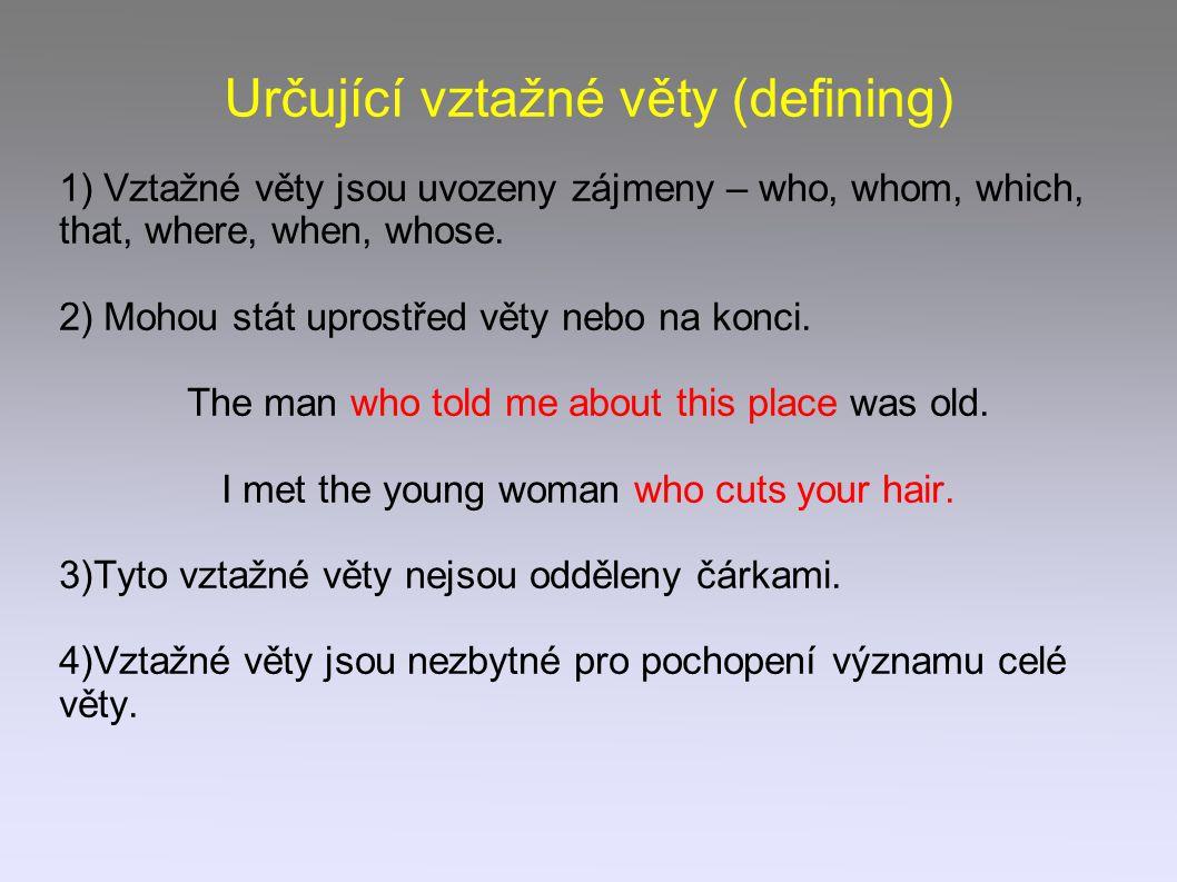 Určující vztažné věty (defining)