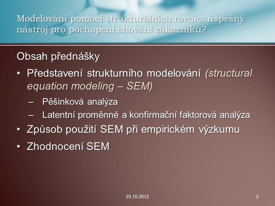 Způsob použití SEM při empirickém výzkumu Zhodnocení SEM