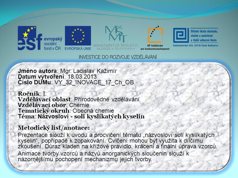 Jméno autora: Mgr. Ladislav Kažimír Datum vytvoření: 18.03.2013