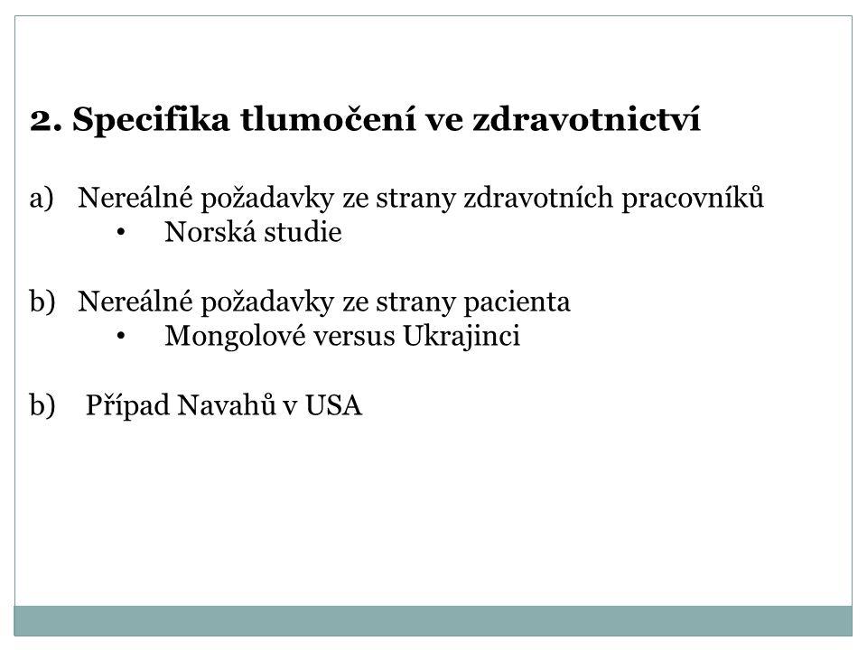 2. Specifika tlumočení ve zdravotnictví