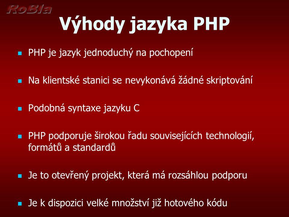 Výhody jazyka PHP PHP je jazyk jednoduchý na pochopení