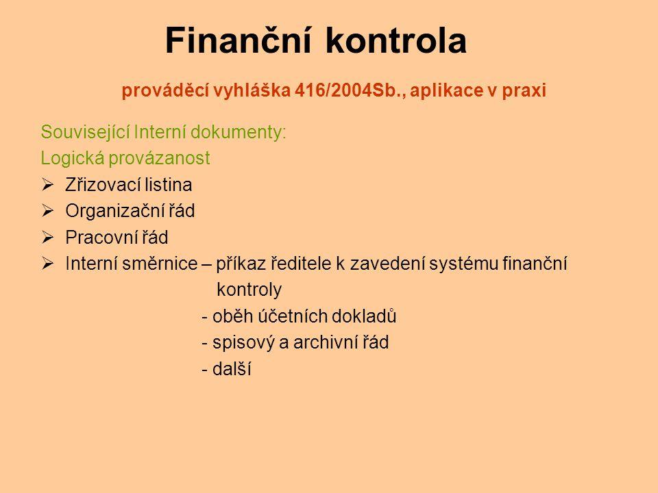 Finanční kontrola prováděcí vyhláška 416/2004Sb., aplikace v praxi