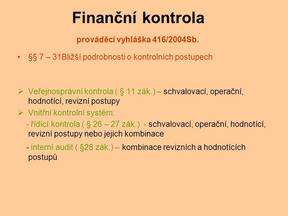 Finanční kontrola prováděcí vyhláška 416/2004Sb.