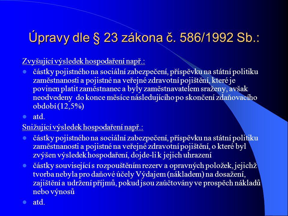 Úpravy dle § 23 zákona č. 586/1992 Sb.: