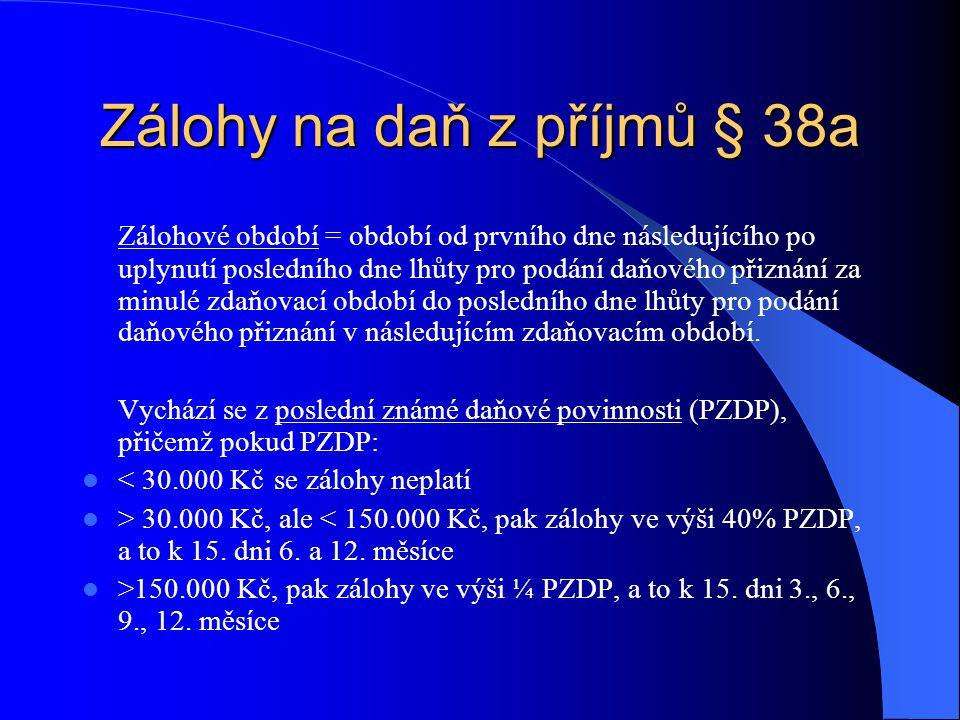 Zálohy na daň z příjmů § 38a
