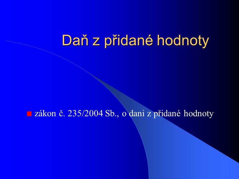 zákon č. 235/2004 Sb., o dani z přidané hodnoty