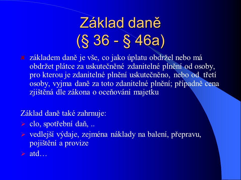 Základ daně (§ 36 - § 46a)