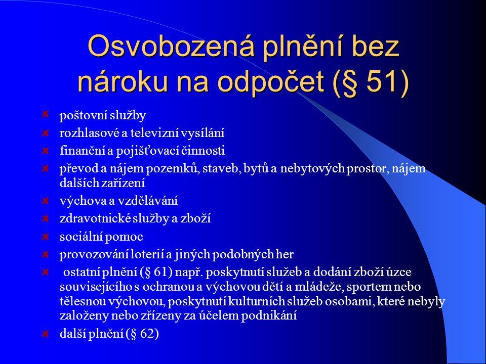 Osvobozená plnění bez nároku na odpočet (§ 51)