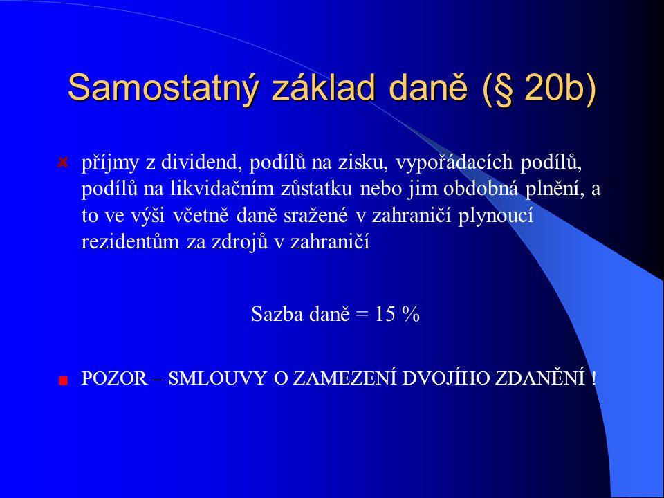 Samostatný základ daně (§ 20b)