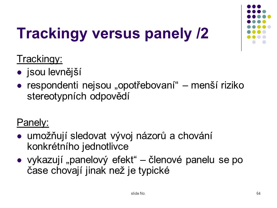 Trackingy versus panely /2