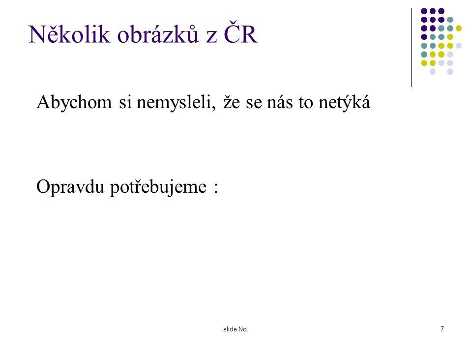 Několik obrázků z ČR Abychom si nemysleli, že se nás to netýká