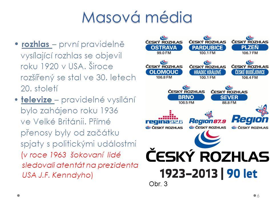 Masová média • rozhlas – první pravidelně