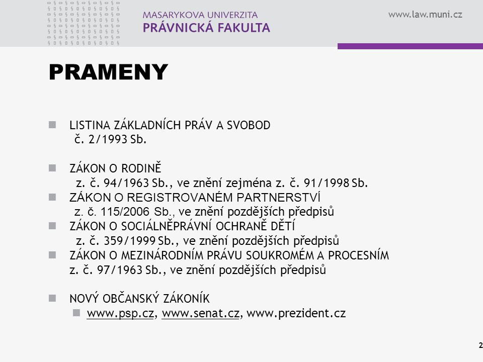 PRAMENY LISTINA ZÁKLADNÍCH PRÁV A SVOBOD č. 2/1993 Sb. ZÁKON O RODINĚ