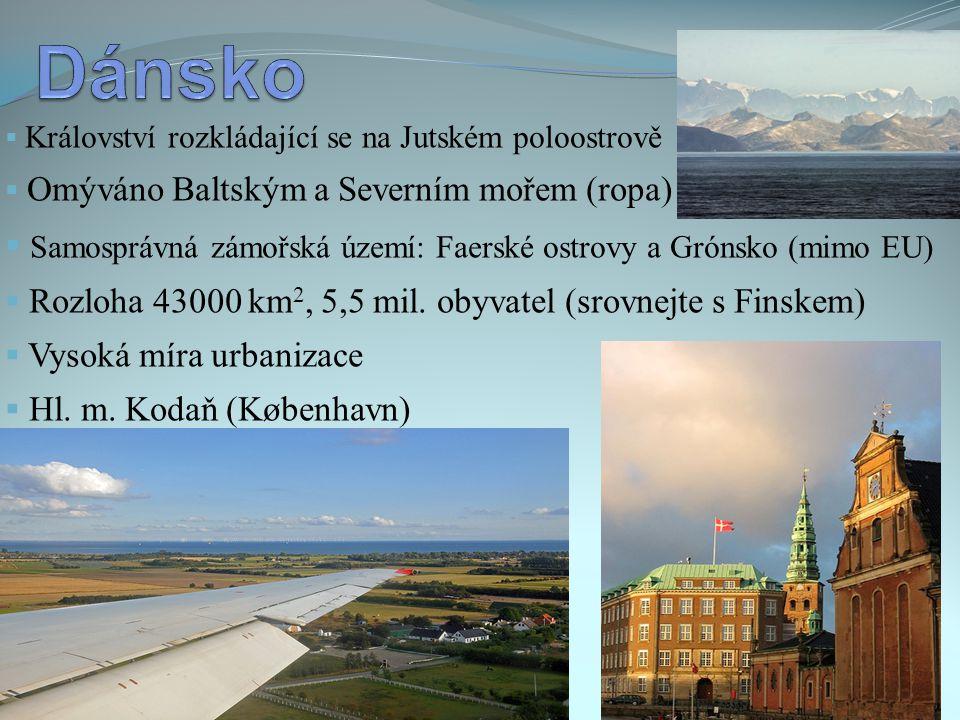 Dánsko Samosprávná zámořská území: Faerské ostrovy a Grónsko (mimo EU)