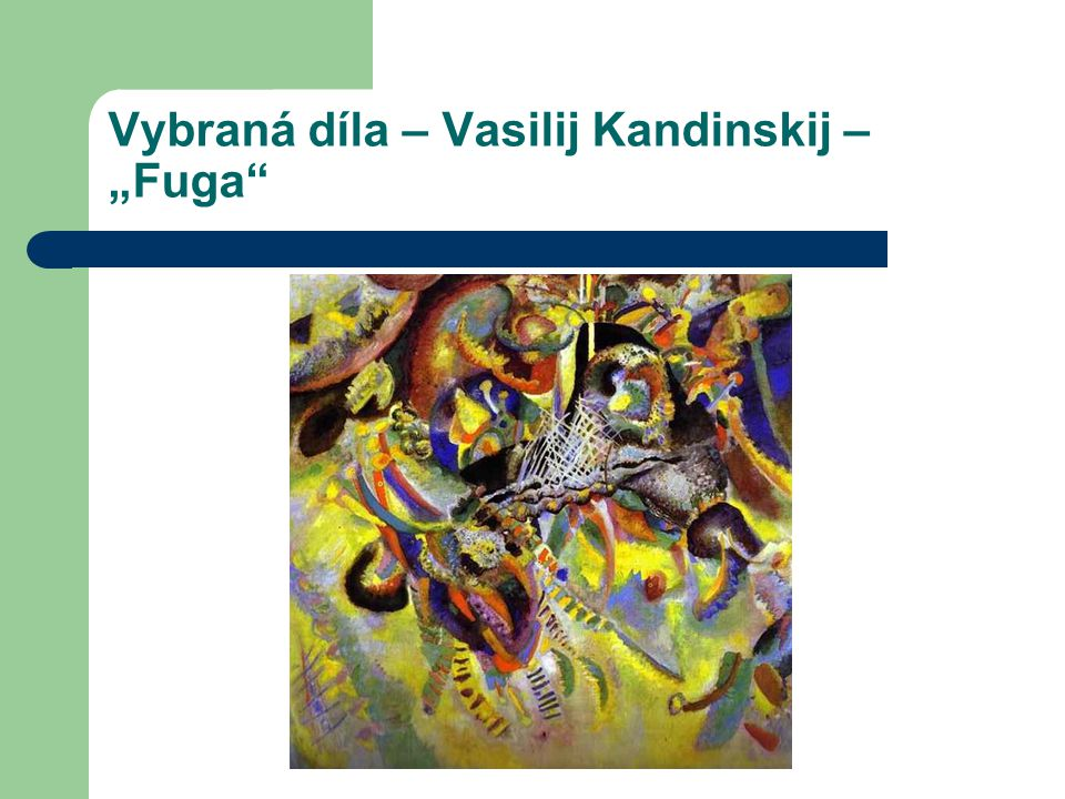"Vybraná díla – Vasilij Kandinskij – ""Fuga"