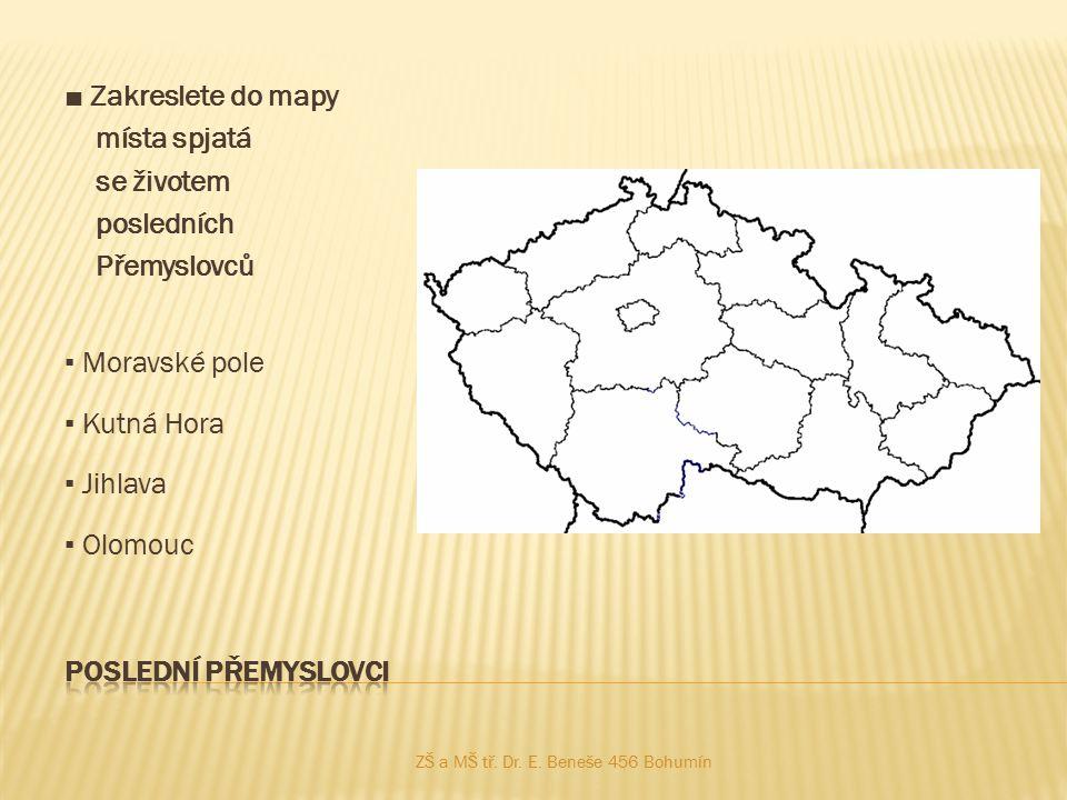 ■ Zakreslete do mapy místa spjatá se životem posledních Přemyslovců