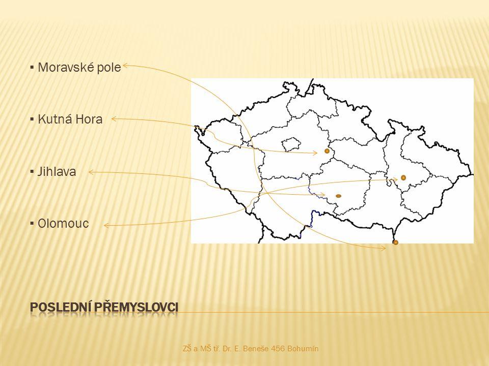 ▪ Moravské pole ▪ Kutná Hora ▪ Jihlava ▪ Olomouc Poslední přemyslovci