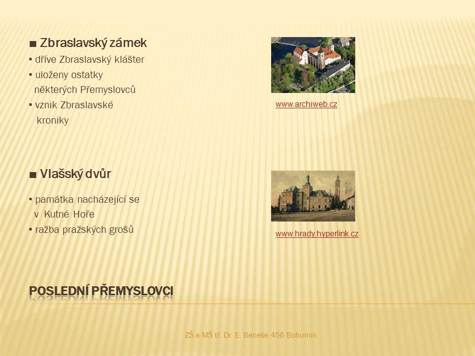 ■ Zbraslavský zámek ■ Vlašský dvůr Poslední přemyslovci