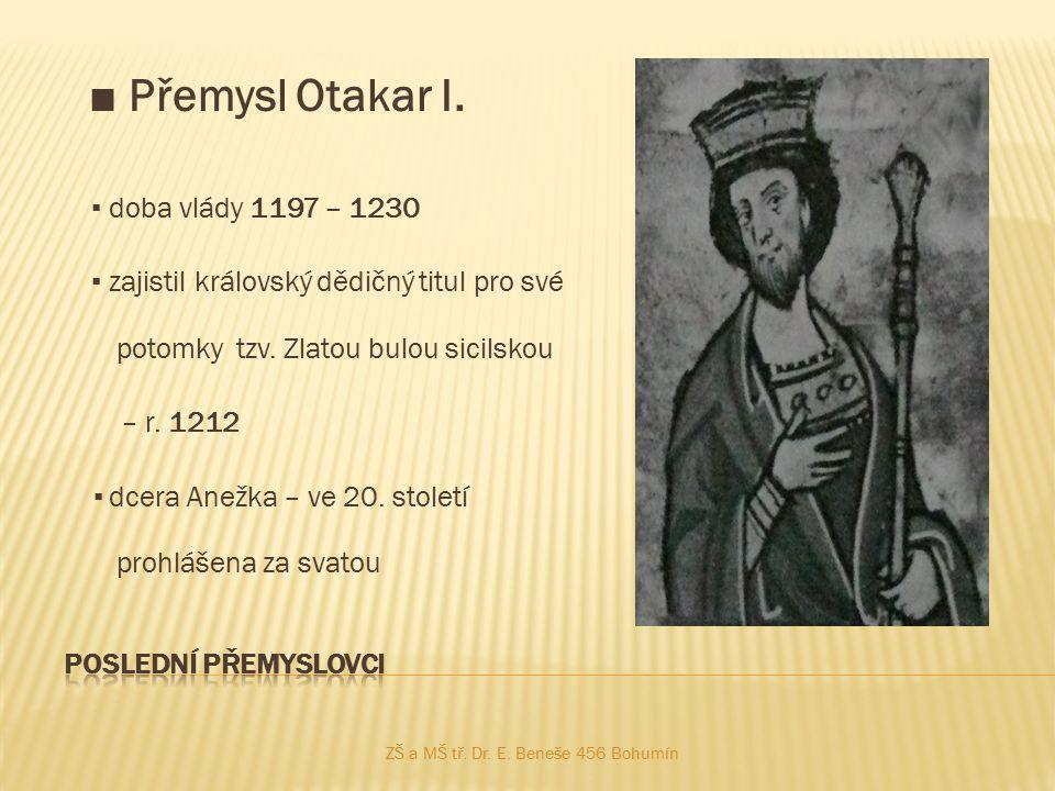 ■ Přemysl Otakar I. ▪ doba vlády 1197 – 1230