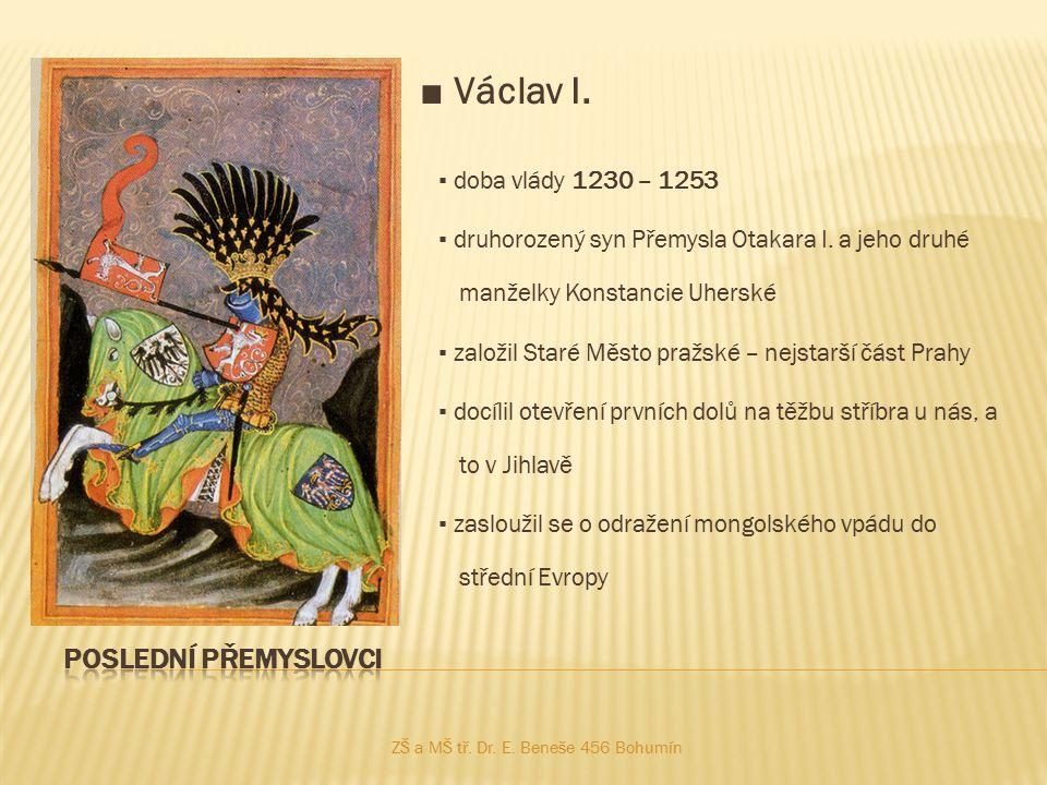 ■ Václav I. Poslední přemyslovci ▪ doba vlády 1230 – 1253