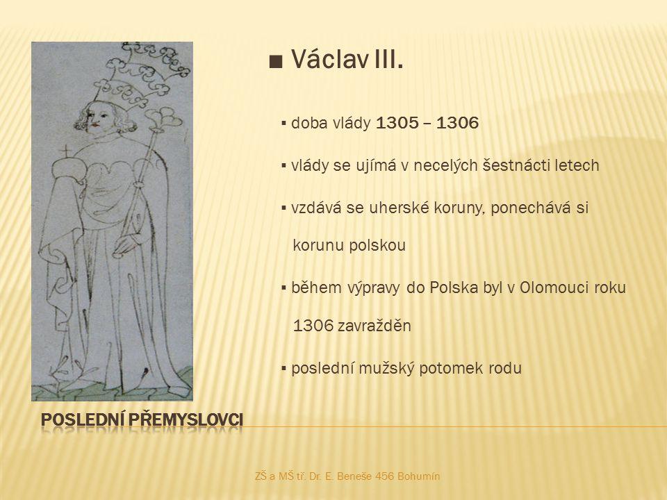 ■ Václav III. Poslední přemyslovci ▪ doba vlády 1305 – 1306