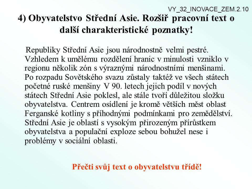 VY_32_INOVACE_ZEM.2.10 4) Obyvatelstvo Střední Asie. Rozšiř pracovní text o další charakteristické poznatky!