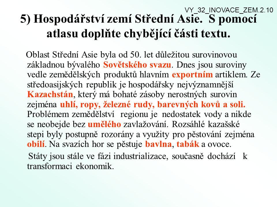 VY_32_INOVACE_ZEM.2.10 5) Hospodářství zemí Střední Asie. S pomocí atlasu doplňte chybějící části textu.
