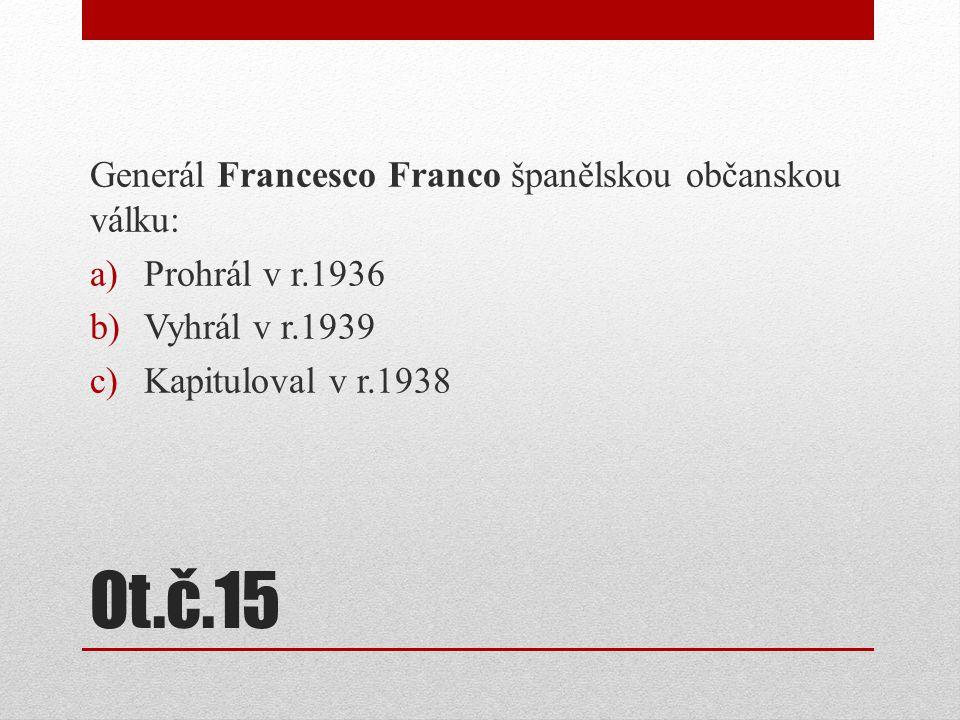 Ot.č.15 Generál Francesco Franco španělskou občanskou válku: