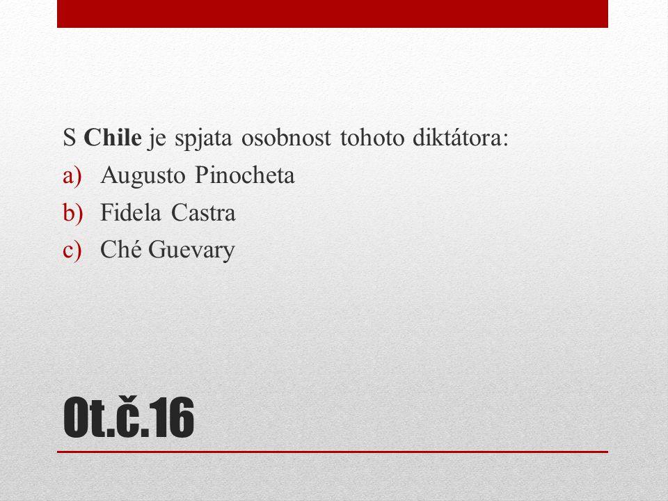Ot.č.16 S Chile je spjata osobnost tohoto diktátora: Augusto Pinocheta