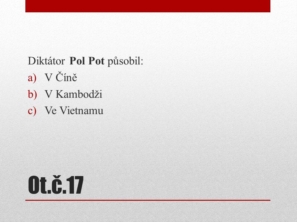 Diktátor Pol Pot působil: