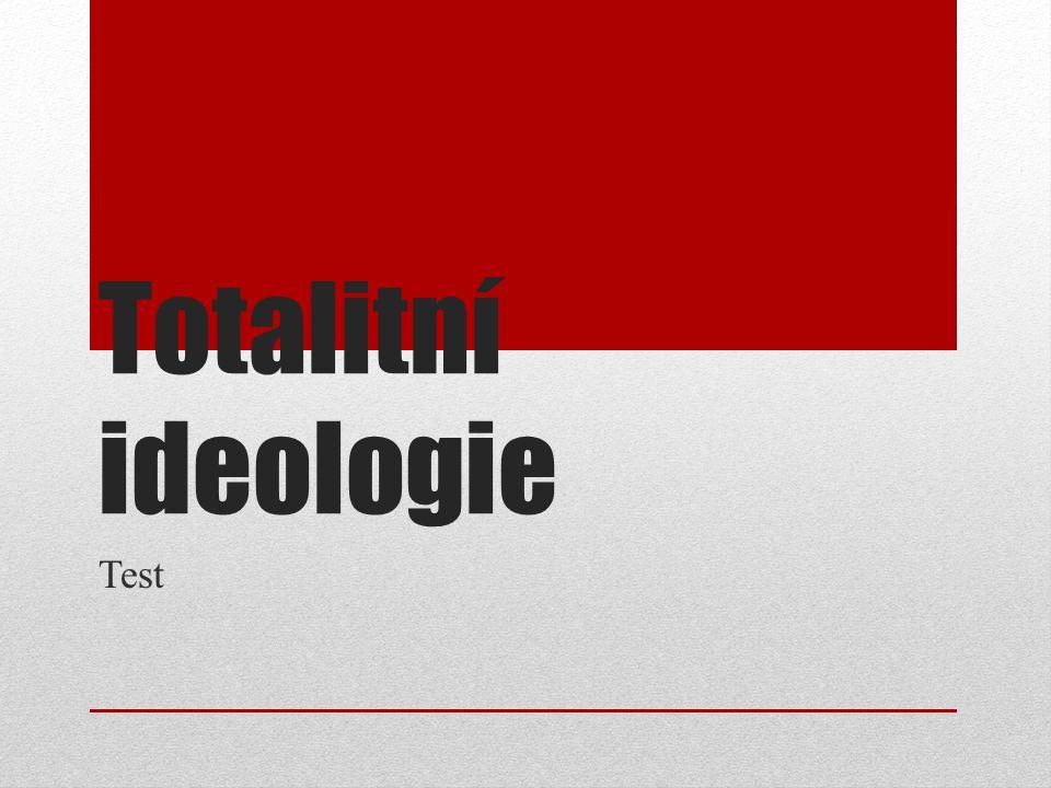 Totalitní ideologie Test