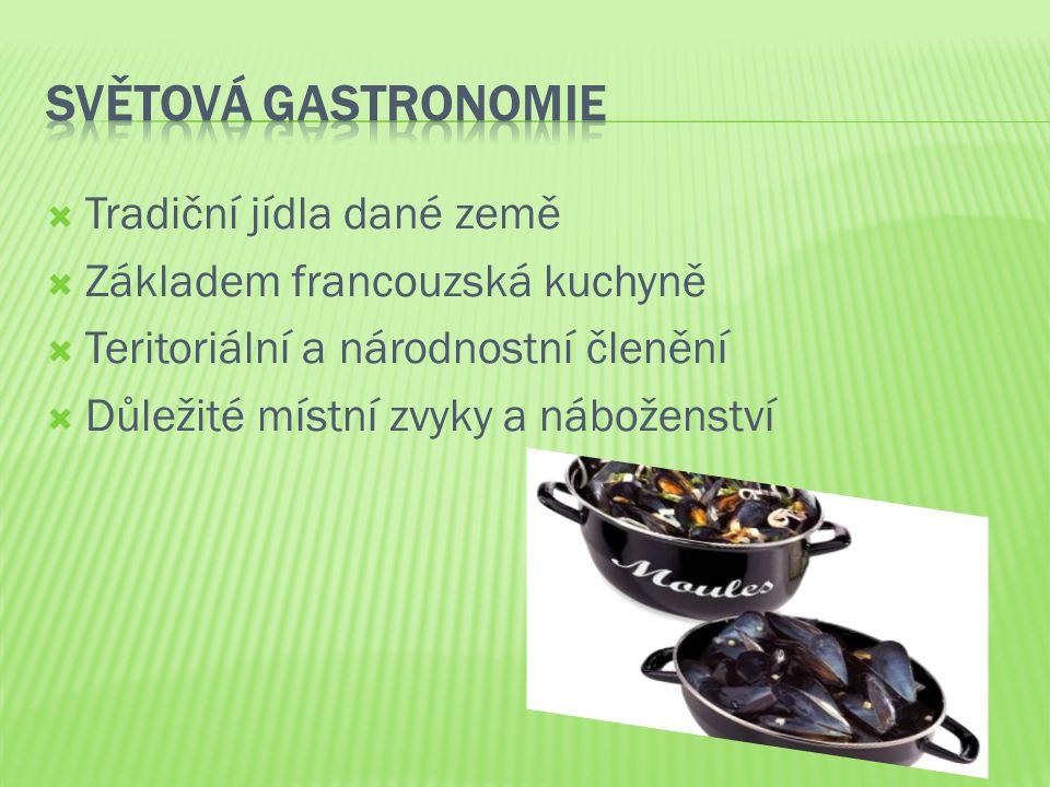 Světová gastronomie Tradiční jídla dané země