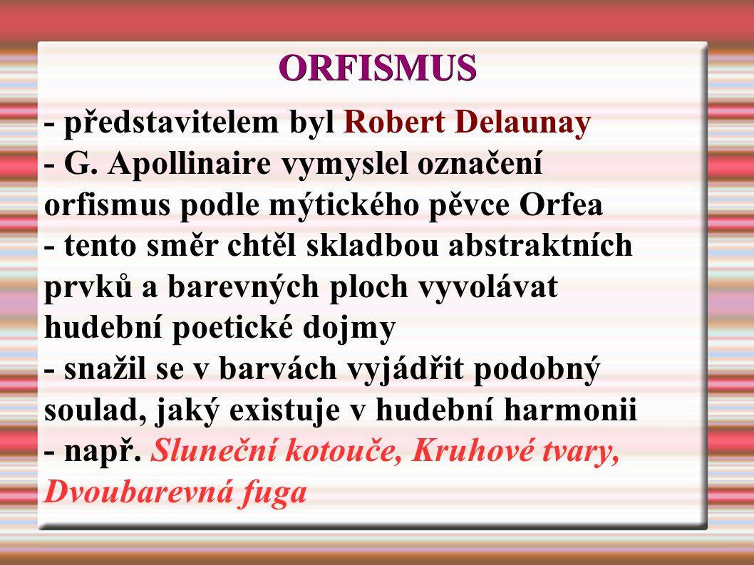 ORFISMUS - představitelem byl Robert Delaunay