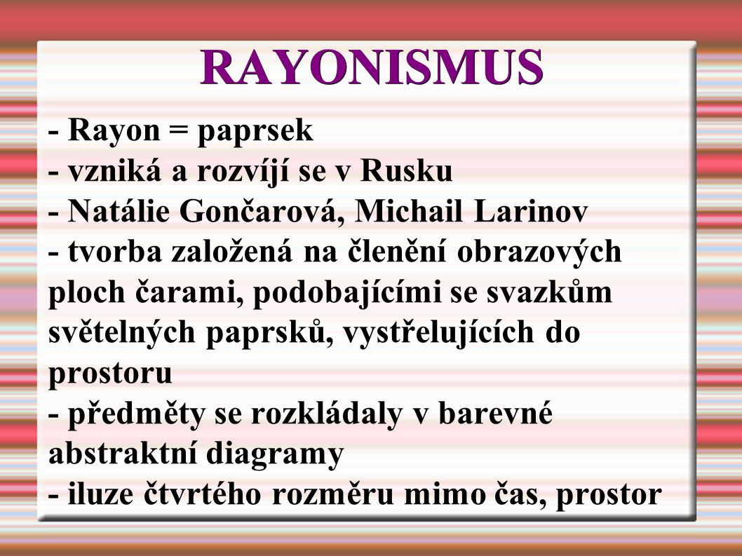RAYONISMUS - Rayon = paprsek - vzniká a rozvíjí se v Rusku