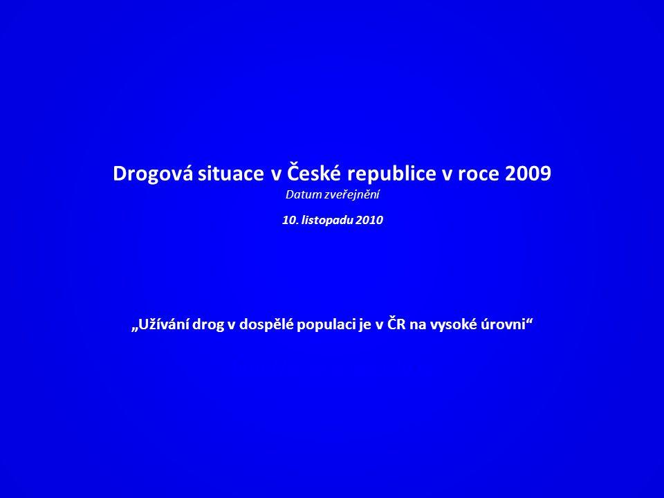 """""""Užívání drog v dospělé populaci je v ČR na vysoké úrovni"""