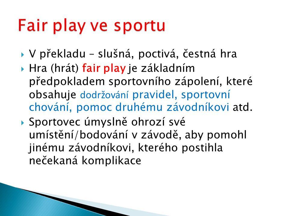 Fair play ve sportu V překladu – slušná, poctivá, čestná hra